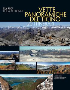 Vette panoramiche del Ticino. 20 itinerari