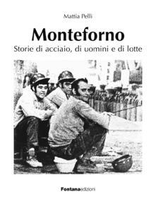 Atomicabionda-ilfilm.it Monteforno. Storie di acciaio, di uomini e di lotte Image