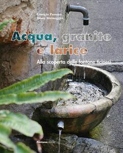 Acqua, granito e larice. Alla scoperta delle fontane ticinesi
