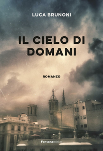 Libro Il cielo di domani Luca Brunoni