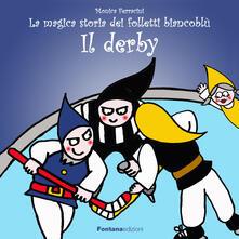 Grandtoureventi.it Il derby. La magica storia dei folletti biancoblù Image