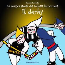 Camfeed.it Il derby. La magica storia dei folletti bianconeri Image