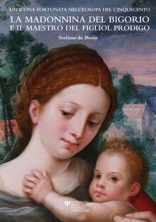 La madonnina del Bigorio e il maestro del figliol prodigo. Un'icona fortunata nell'Europa del Cinquecento