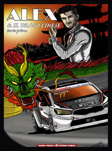 Alex & il drago cinese. Vol. 1 - Johnny Pagani - copertina