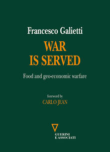 War is served. Food and geo-economic warfare
