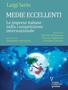 Ebook Medie eccellenti. Le imprese italiane nella competizione internazionale Serio, Luigi