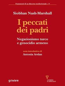 I peccati dei padri. Negazionismo turco e genocidio armeno - Stephanie Pambakian,Vittorio Robiati Bendaud,Siobhan Nash Marshall - ebook
