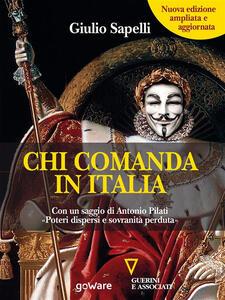Chi comanda in Italia? (Nuova edizione) Con un saggio di Antonio Pilati «Poteri dispersi e sovranità perduta» - Giulio Sapelli - ebook