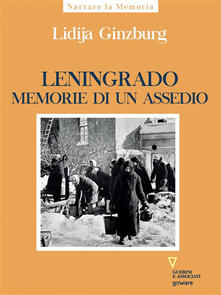 Leningrado memorie di un assedio - Lidija Ginzburg,Francesca Gori - ebook