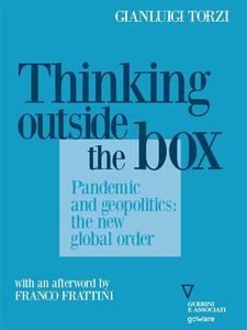 Ebook Thinking Outside the Box. Pandemic and geopolitics: the new global order Gianluigi Torzi