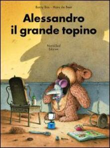 Alessandro, il grande topino - Burny Bos,Hans De Beer - copertina