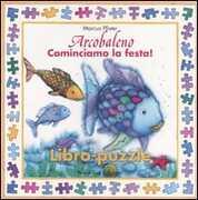 Libro Arcobaleno. Cominciamo la festa! Libro puzzle Marcus Pfister