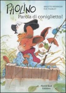 Paolino. Parola di coniglietto!