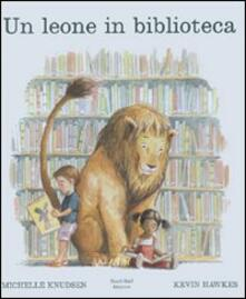 Un leone in biblioteca. Ediz. illustrata.pdf