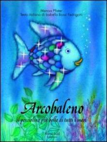 Lpgcsostenible.es Arcobaleno, il pesciolino più bello di tutti i mari. Ediz. illustrata Image