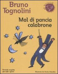 Mal di pancia Calabrone. Formule magiche per tutti i giorni - Tognolini Bruno - wuz.it