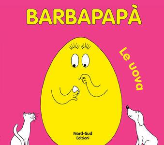 Barbapapà. Le uova