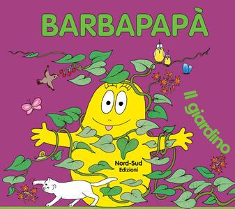 Barbapapà. Il giardino
