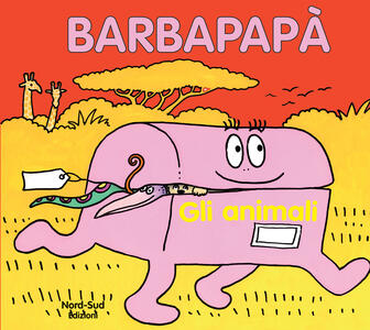 Barbapapà. Gli animali