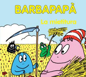 Barbapapà. La mietitura