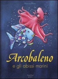 Arcobaleno e gli abissi marini. Ediz. illustrata - Pfister Marcus - wuz.it