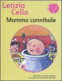 Mamma cannibale - Cella Letizia - wuz.it