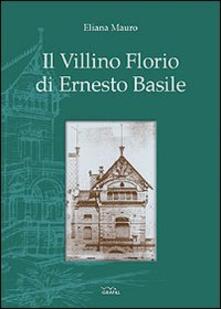 Il villino Florio di Ernesto Basile - Eliana Mauro - copertina