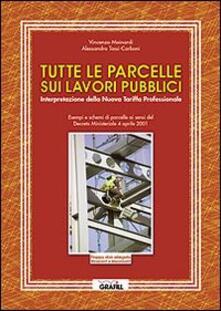 Tutte le parcelle sui lavori pubblici - Vincenzo Mainardi,Alessandro Tassi Carboni - copertina