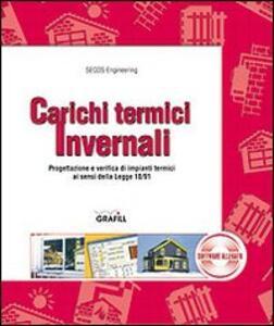 Carichi termici invernali. Progettazione e verifica di impianti termici ai sensi della Legge 10/91