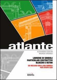 Atlante. Le simbologie, i blocchi, i retini, i particolari esclusivi - Alessandro Casalini,Maurizio Orsenigo - copertina