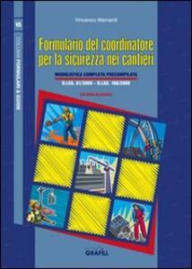 Formulario del coordinatore per la sicurezza nei cantieri. Con Contenuto digitale per download e accesso on line