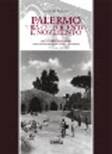 Palermo tra Ottocento e Novecento. La città fuori le mura