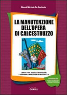 La manutenzione dellopera di calcestruzzo. CD-ROM.pdf