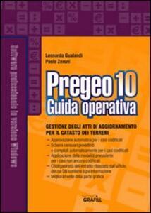 Pregeo 10. Guida operativa al software di gestione atti di aggiornamento per il catasto dei terreni. Con Contenuto digitale per download e accesso on line