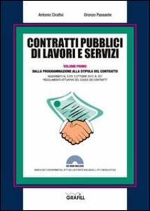 Contratti pubblici di lavori e servizi. Dalla programmazione alla stipula del contratto. Con Contenuto digitale per download e accesso on line