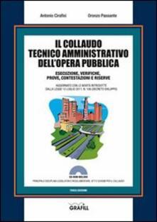 Rallydeicolliscaligeri.it Il collaudo tecnico amministrativo dell'opera pubblica. Con Contenuto digitale per download e accesso on line Image