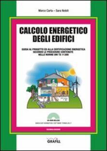 Calcolo energetico degli edifici. Con Contenuto digitale per download e accesso on line - Marco Carta,Sara Nobili - copertina