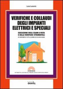 Verifiche e collaudi degli impianti elettrici e speciali. Con Contenuto digitale per download e accesso on line - Luca Lussorio - copertina