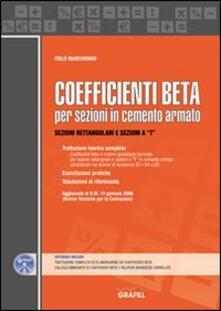 Coefficienti Beta per sezioni in cemento armato. Con Contenuto digitale per download e accesso on line - Italo Marchionni - copertina