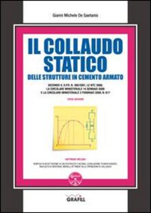 Il collaudo statico delle strutture in cemento armato. Con Contenuto digitale per download e accesso on line - Gianni Michele De Gaetanis - copertina