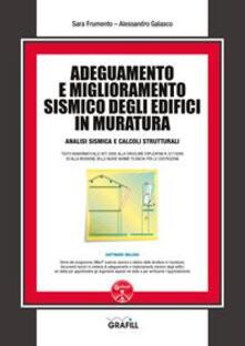 Adeguamento e miglioramento sismico degli edifici in muratura. Con software.pdf