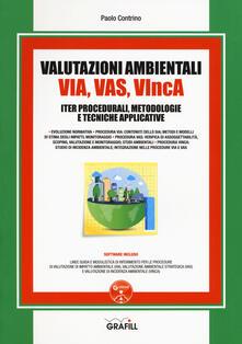 Valutazioni Ambientali VIA, VAS, VIncA. Iter procedurali, metodologie e tecniche applicative. Con software - Paolo Contrino - copertina