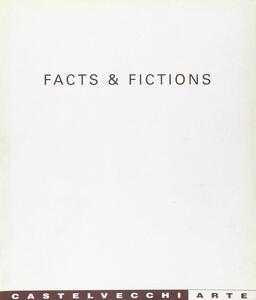 Facts & fictions. La nuova pittura internazionale tra immaginario e realtà. Catalogo