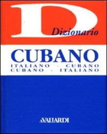 Dizionario cubano. Italiano-cubano. Cubano-italiano - Irina Bajini,Juan Romero - copertina