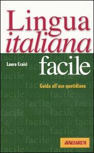 Lingua italiana facile. Guida all'uso quotidiano