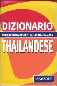 Libro Dizionario thailandese. Italiano-thailandese. Thailandese-italiano G. Carlo Rossi , Ampai No-One