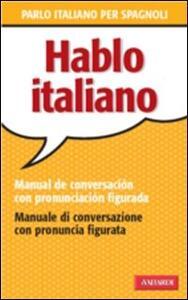 Hablo italiano. Manual de conversación con pronunciación figuada