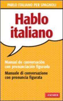 Voluntariadobaleares2014.es Hablo italiano. Manual de conversación con pronunciación figuada Image