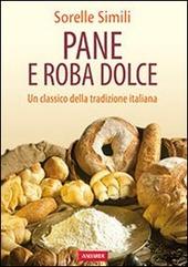 Pane e roba dolce. Un classico della tradizione italiana