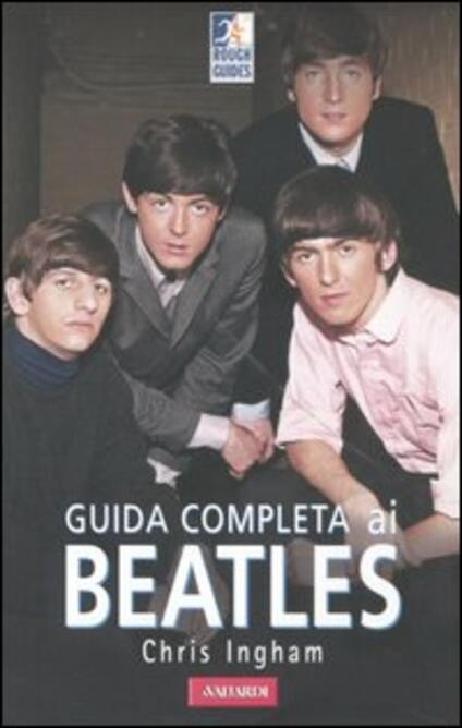 Guida completa ai Beatles - Chris Ingham - copertina
